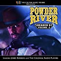 Powder River Season 9 Vol. 2  Radio/TV Program by Jerry Robbins Narrated by The Colonial Radio Players, Jerry Robbins
