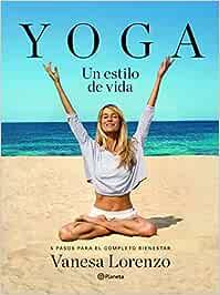 Yoga, un estilo de vida: 5 pasos para el completo bienestar ...