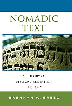 Nomadic Text: A Theory of Biblical Reception History (Indiana Studies in Biblical Literature) por [Breed, Brennan W.]