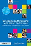 Developing and Evaluating Multi-Agency Partnerships : A Practical Toolkit for School and Children's Centre Managers, Cheminais, Rita, 0415556589