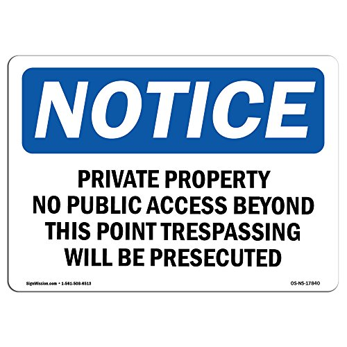 OSHA Notice Signs - Private Property No Public Access Beyond Sign | Extremely Durable Made in The USA Signs or Heavy Duty Vinyl Label | Protect Your Construction Site, Warehouse & Business from SignMission