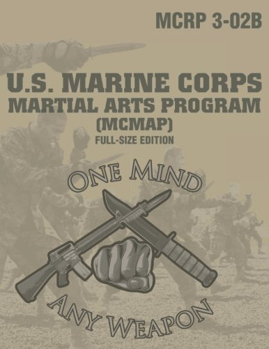 Marine Corps Martial Arts Program (MCMAP): Full-Size Edition (MCRP 3-02B): Large-Size 8.5