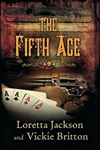 The Fifth Ace (A Luck of the Draw Western)