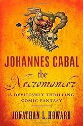 Johannes Cabal the Necromancer by L. Howard, Jonathan (2010)