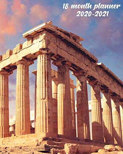 18 Month Planner 2020-2021: Cute Organizer with Weekly & Monthly Views | Calendar with Inspirational Quotes, To Do's, Vision Boards & Notes | ... Parthenon Temple & Acropolis, Athens, Greece