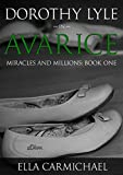 Book cover image for Dorothy Lyle in Avarice (The Miracles and Millions Saga Book 1)