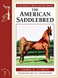 The American Saddlebred, Cheryl R. Lutring, 0851319106