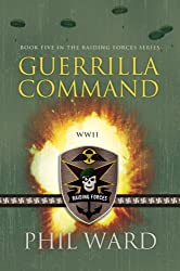 Guerrilla Command (Raiding Forces Book 5)