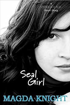 Seal Girl: A Mythology High Short Story by [Knight, Magda]