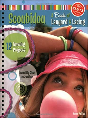 Scoubidou A Book Of Lanyard Lacing Klutz Karen Phillips
