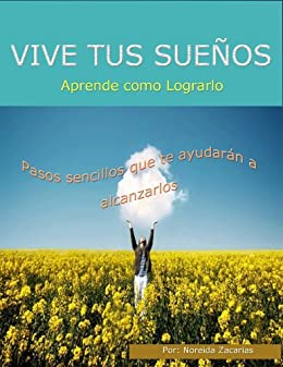 Amazon com: Vive Tus Sueños (Spanish Edition) eBook: Noreida
