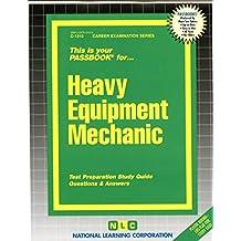 Heavy Equipment Mechanic(Passbooks) (Career Examination Passbooks)