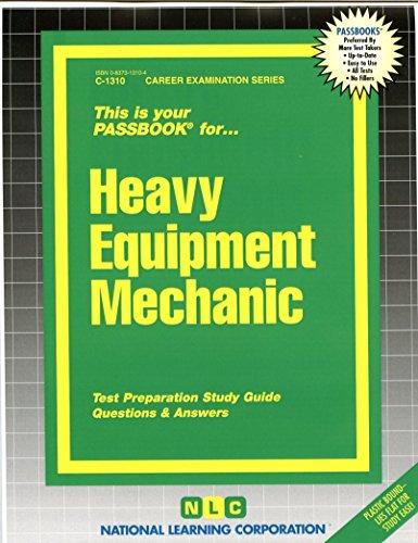 Heavy Equipment Mechanic(Passbooks) (Career Examination Series : C-1310)
