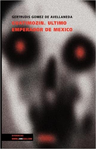 Guatimozin. Ultimo Emperador de Mexico (Narrativa)