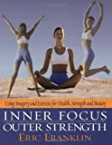 Inner Focus Outer Strength, Eric Franklin, 0871272881