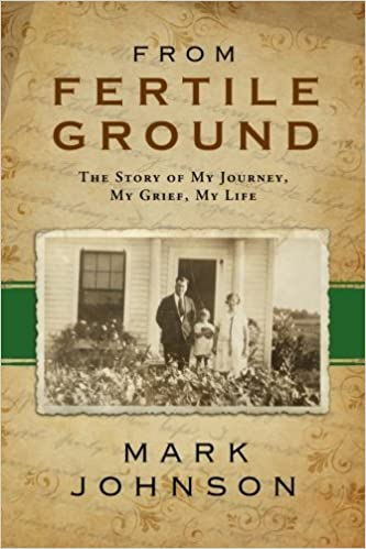 Book From Fertile Ground: The Story of My Journey, My Grief, My Life