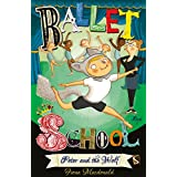 Peter and the Wolf (Ballet School, Book 1)