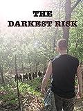 The Darkest Risk