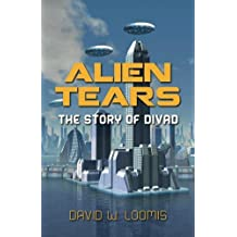 Alien Tears: The Story of Divad