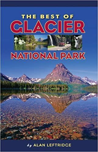 The Best of Glacier National Park by Alan Leftridge(April 30, 2013)