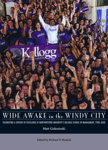 Wide Awake in the Windy City: Celebrating a Century of Excellence at Northwestern University's Kellogg School of Management