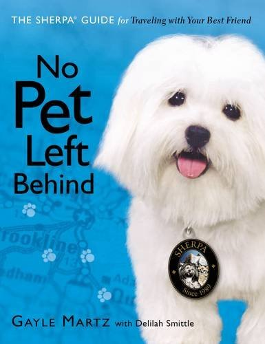 No Pet Left Behind: The Sherpa Guide for Traveling With Your Best Friend (Sherpa Guide)