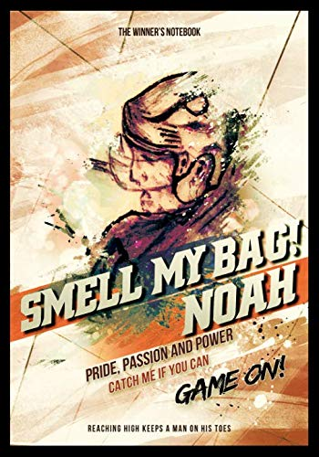Smell My Bag!  Noah:  Pride, Passion and Power: The Winner's Notebook (Inspirational Hockey)