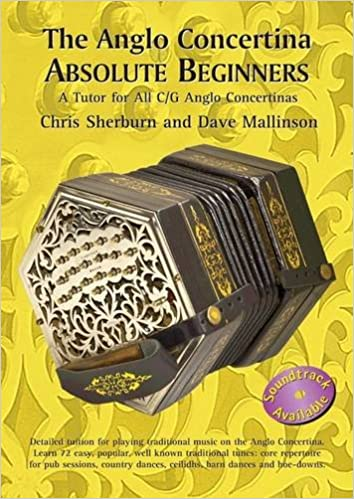 The Anglo Concertina Absolute Beginners Mallinson Dave 9781899512812 Amazon Com Books