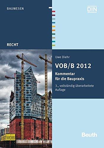 VOB/B 2012: Kommentar für die Baupraxis (Beuth Recht)
