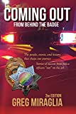 Coming Out from Behind the Badge: The People, Events, And History That Shape Our Journey