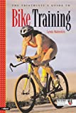 The Triathlete's Guide to Bike Training, Lynda Wallenfels, 1931382506