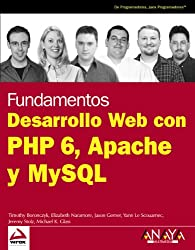 Desarrollo Web con PHP 6, Apache y MySQL / Beginning PHP 6, Apache and MySQL Web Development