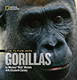 Face to Face with Gorillas, Michael Nichols and Elizabeth Carney, 1426304072