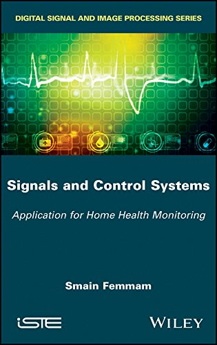 Signals and Control Systems: Application for Home Health Monitoring ()