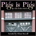 Pigs Is Pigs   Ellis Parker Butler