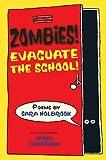 Zombies! Evacuate the School!, Sara Holbrook, 1629791105