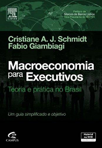 Macroeconomia para Executivos: Teoria e Prática no Brasil