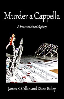Murder a Cappella: A Sweet Adelines Mystery by [Callan, James R., Bailey, Diane]