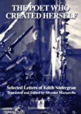 img - for The Poet Who Created Herself: The Selected Letters of Edith Sodergran (Series a (Norvik Press)) by Edith Sodergran (2000-12-31) book / textbook / text book