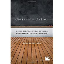 Classroom Action: Human Rights, Critical Activism, and Community-Based Education