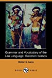 Grammar and Vocabulary of the Lau Language, Walter G. Ivens, 1406534455