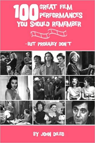 Read 100 Great Film Performances You Should Remember - But Probably Don't PDF, azw (Kindle), ePub, doc, mobi