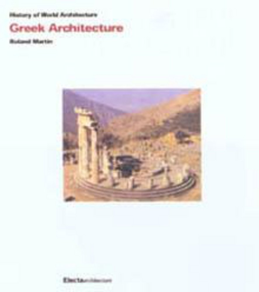 Read Online Greek Architecture (History of World Architecture) ebook