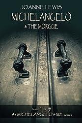 Michelangelo & the Morgue (Michelangelo & Me) (Volume 1)