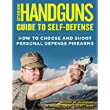 Handguns Guide to Self-Defense: How to Choose and Shoot Personal Defense Firearms