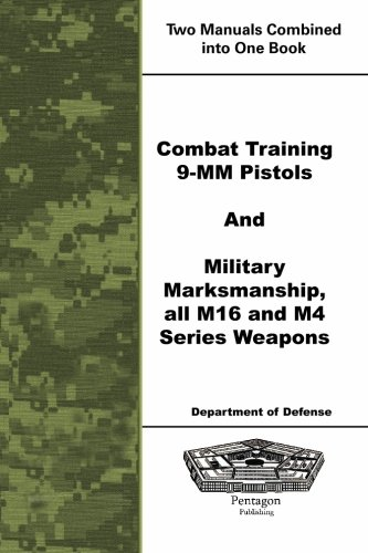Combat Training 9mm pistols and Military Marksmanship all M16 and M4 Series Weapons