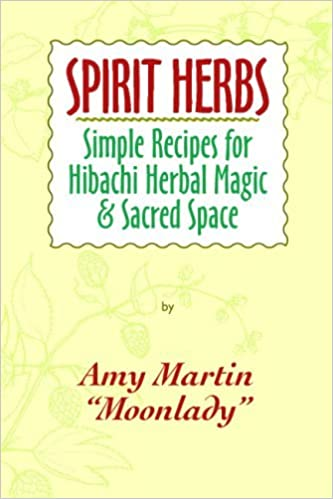 Book Spirit Herbs: Simple Recipes for Hibachi Herbal Magic & Sacred Space by Amy Martin (2008-07-30)