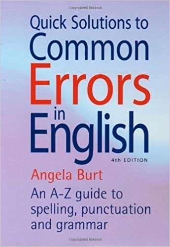 Quick Solutions to Common Errors in English: An A-z Guide to Spelling, Punctuation and Grammar (How to Books) by Angela Burt (2009-11-15)