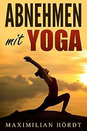 yoga abnehmen mit yoga inkl trainingszirkel german edition ebook maximilian h rdt amazon. Black Bedroom Furniture Sets. Home Design Ideas