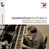 Glenn Gould plays Bach: English Suites BWV 806-811; French Suites BWV 812-817; Overture